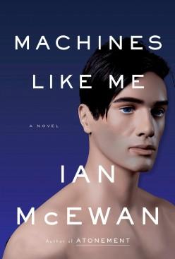 Machines Like Me: Ian McEwan Attempts a Twist on an Old Trope