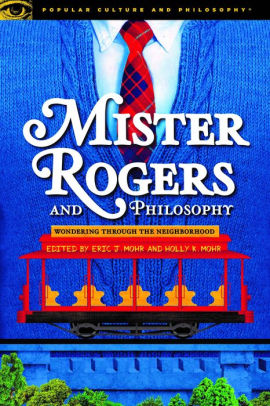 "The Cover of ""Mister Rogers and Philosophy"""