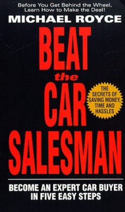 "Read  the Book, ""How to Beat the Car Salesman"""