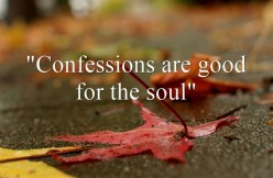 Confessions: Statements That Are Good for the Soul