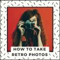 How to Take Retro Photographs (Film Camera Basics for Beginners)