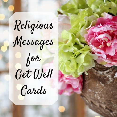 Things to Write in a Religious Get Well Card: Wishes and Prayers