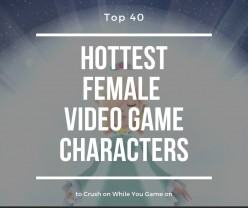 Top 40 Hottest Female Video Game Characters