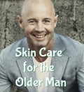 The Best Skin Care for Older Men