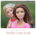 How Barbie Was Born: The Real Story Behind the Plastic Phenomenon