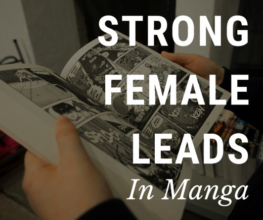 This article includes the best manga with the strongest female leads.