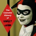 Harley Quinn: Character, Costume History, and Cosplay