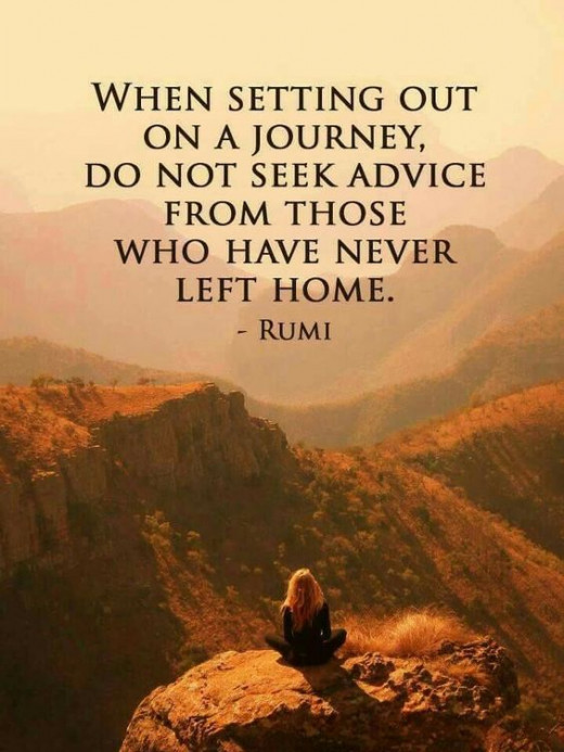 Give yourself to this world, as though you were always going to inhabit it. Give yourself to the other world, as though you are going there tomorrow. - Author unknown