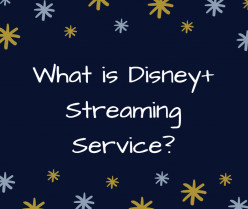 What is Disney+ Streaming Service?