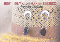How to Buy and Use Earring Findings in Jewelry Making