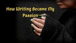 How Writing Became My Passion