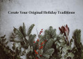 5 Unique Christmas Traditions That You Should Try This Holiday Season