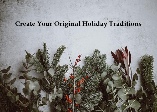 Begin your own holiday traditions starting this year!