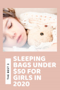 The Best Girl's Sleeping/Slumber Bags under $50 for 2020