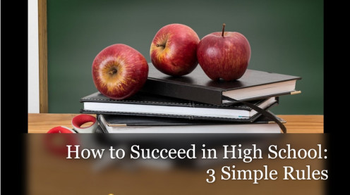 How to Succeed in High School: Three Simple Rules