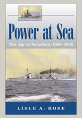 Power at Sea: The Age of Navalism, 1890-1918 Review - Too Generalized for a Summary, not Detailed Enough for a History