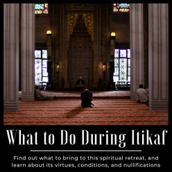 What to Do During Itikaf: Rules, Virtues, and Nullifications