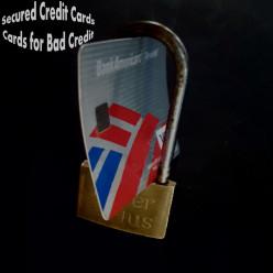 Secured Credit Cards: Cards for Bad Credit