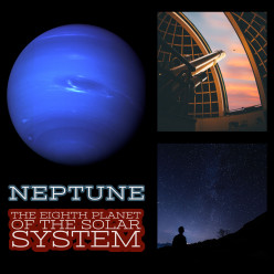 Neptune: The Eighth Planet of the Solar System