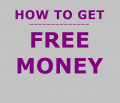 How to Get Free Money: 19 Ways to Start Today