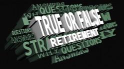 True or False: Retirement