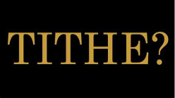 The Truth About Tithes