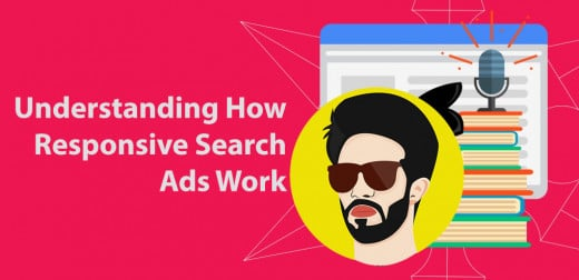 Understanding How Responsive Search Ads Work