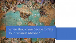 6 Important Steps to Follow When Trying to Take Your Business Internationally