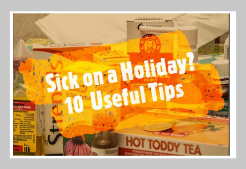 Sick on a Holiday? 10 Tips to Help You Cope