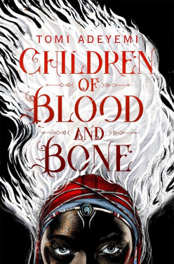 Children of Blood and Bone: An Astonishing African High Fantasy Until a Plot Twist Derails This for the Worst