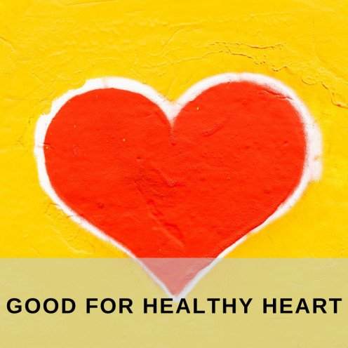Good For Healthy Heart