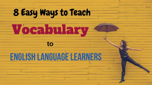 8 Easy Strategies to Teach Vocabulary to English Learners