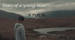 Tears of a Young Man: A Poem