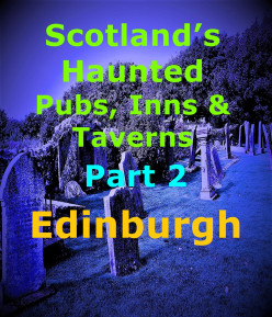 Scotland's Haunted Pubs, Inns and Taverns: Part 2