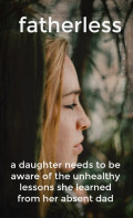 5 Ways for a Fatherless Daughter to Heal From Her Dad's Rejection