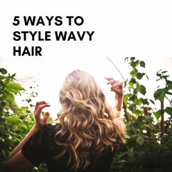 5 Ways to Style Wavy Hair
