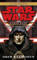 Book Review: Star Wars Darth Bane: Path Of Destruction by Drew Karpyshyn