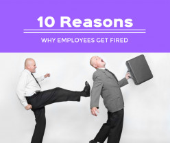 10 Reasons Why Employees Get Fired