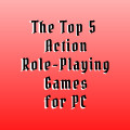 The Top 5 Action Role-Playing Games (ARPG) for PC