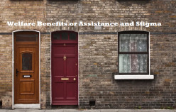 Welfare Benefits or Assistance and Stigma