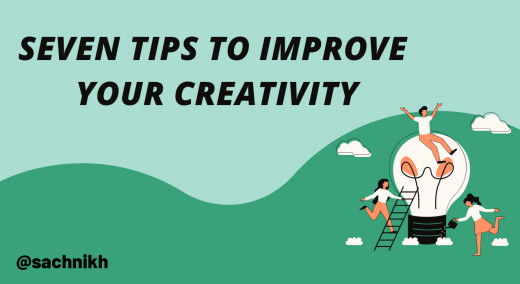Tips to Improve Your Creativity