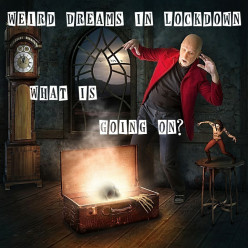 Weird Dreams in Lockdown What Is Going On?