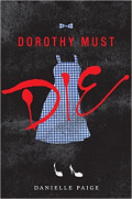 """""""Dorothy Must Die"""" by Danielle Paige: YA Book Review"""