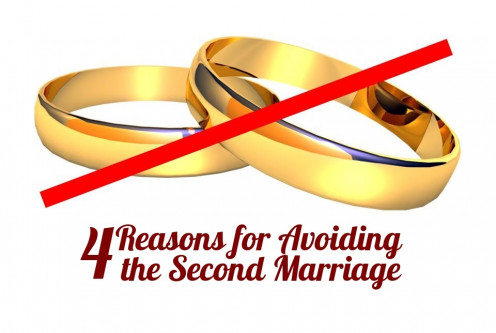 Reasons for Avoiding the Second Marriage