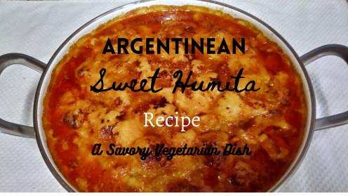 Argentinean Sweet Humita Recipe: A Vegetarian Dish