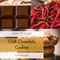 How to Make Chilli Chocolate Cookies