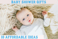 10 Affordable Baby Shower Presents for Mom and Baby