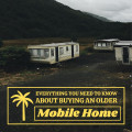 Tips for Buying an Older Mobile Home