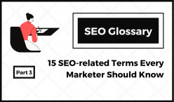 SEO Glossary: SEO-related Terms Every Marketer Should Know (Part 3)