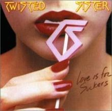 """Twisted Sister """"Love Is For Suckers"""""""